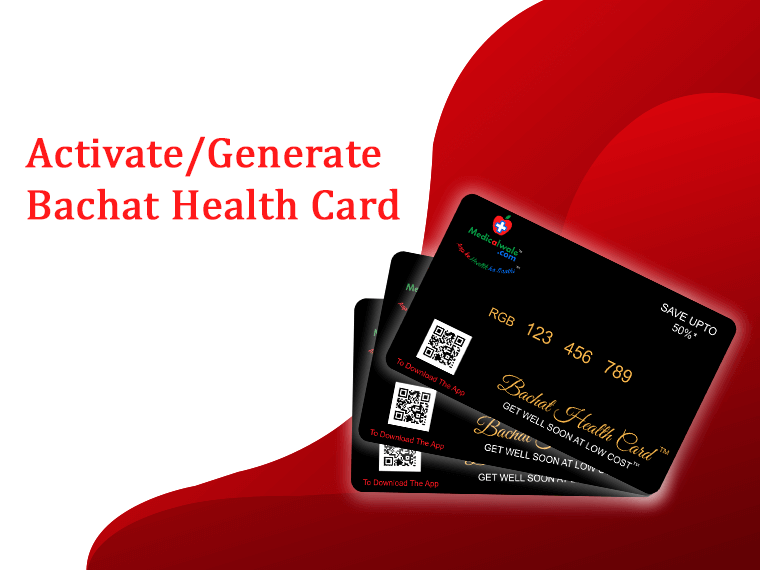 get Activate/Generate Bachat Health Card from medicalwale app or medicalwale website to get discount